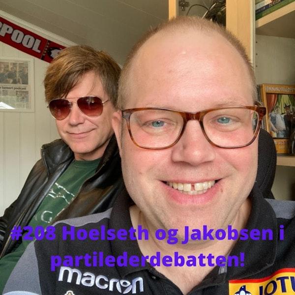 #208 Hoelseth og Jakobsen i partilederdebatten! Image
