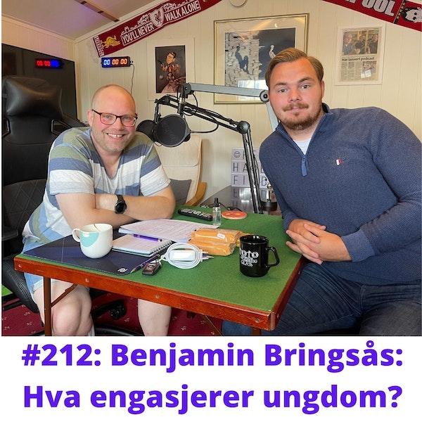 #212: Benjamin Bringsås: Hva engasjerer ungdom? Image