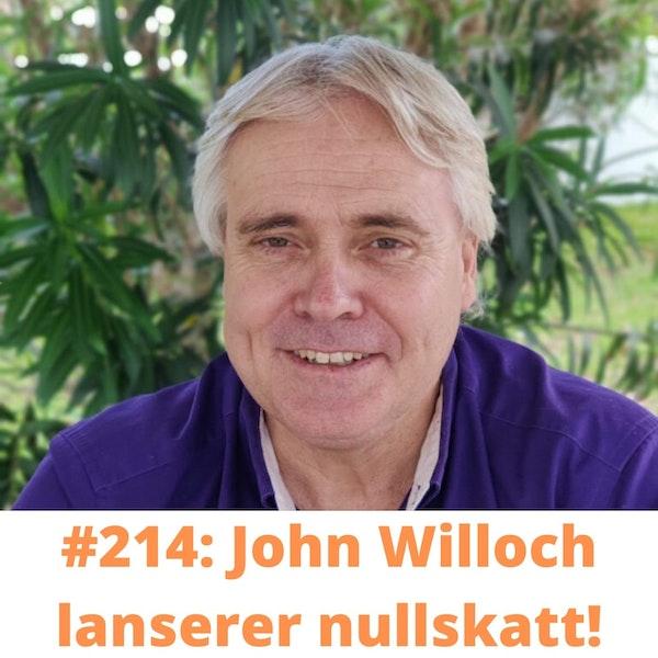 #214 John Willoch: Nullskatt er løsningen for fremtiden! Image