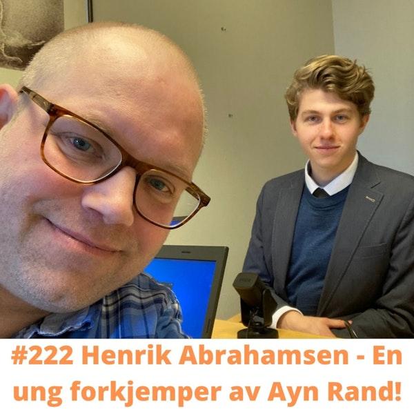 #222 Henrik Abrahamsen - en ung forkjemper av Ayn Rand! Image