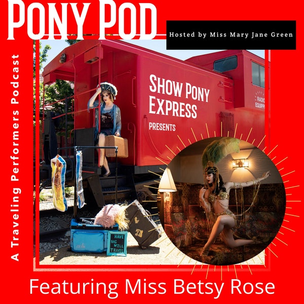 Pony Pod - A Traveling Performers Podcast featuring Miss Betsy Rose Image