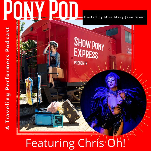 Pony Pod - A Traveling Performers Podcast featuring Chris Oh! Image