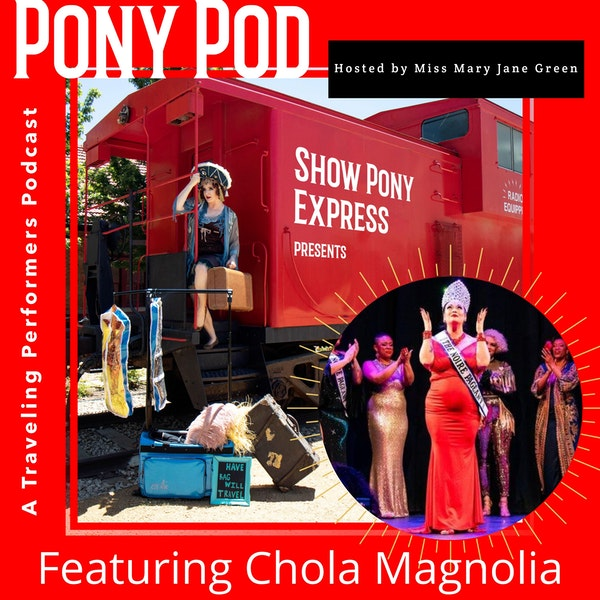 Pony Pod - A Traveling Performers Podcast Featuring Chola Magnolia Image