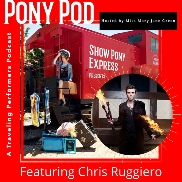 Pony Pod - A Traveling Performers Podcast featuring Chris Ruggiero Image
