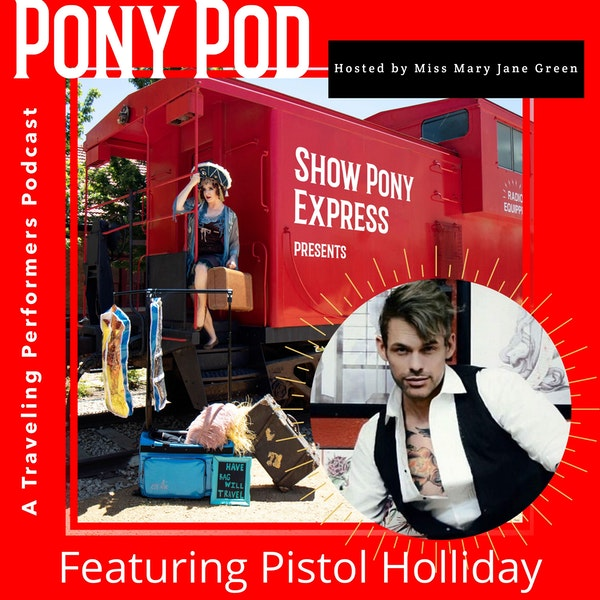 Pony Pod - A Traveling Performers Podcast Featuring Pistol Holliday Image