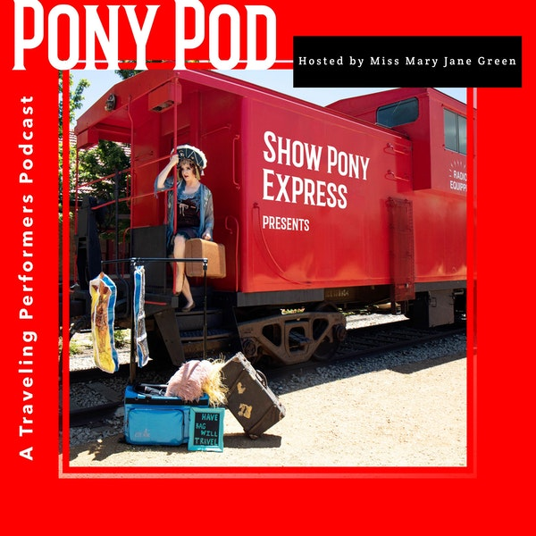 Pony Pod - A Traveling Performers Podcast