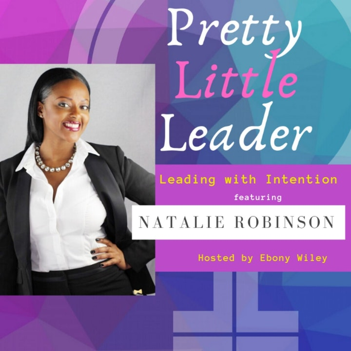 Leading with Intention- An interview with Natalie N. Robinson