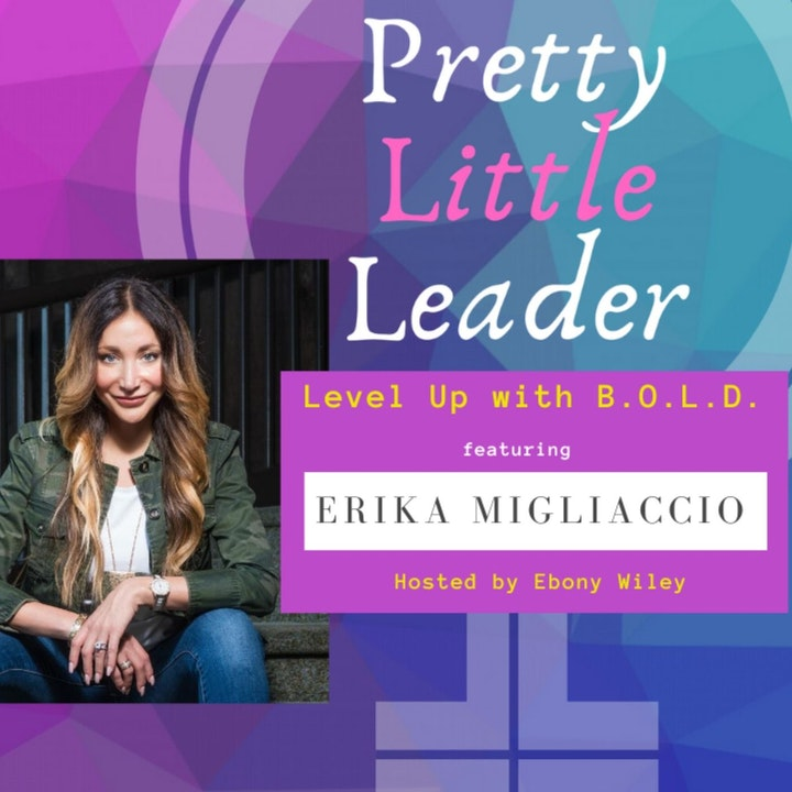 Level Up with B.O.L.D. -An Interview with Erika Migliaccio