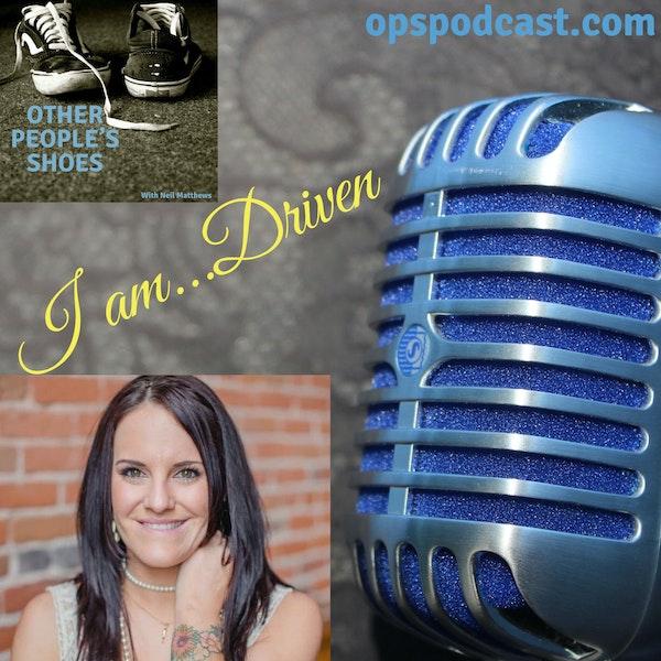 I am...Driven