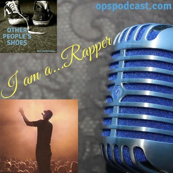 I am a...Rapper