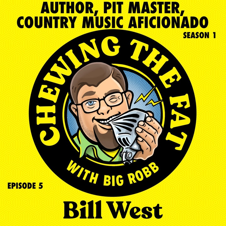 Episode image for Bill West, Author, Pit Master, Country Music Aficionado