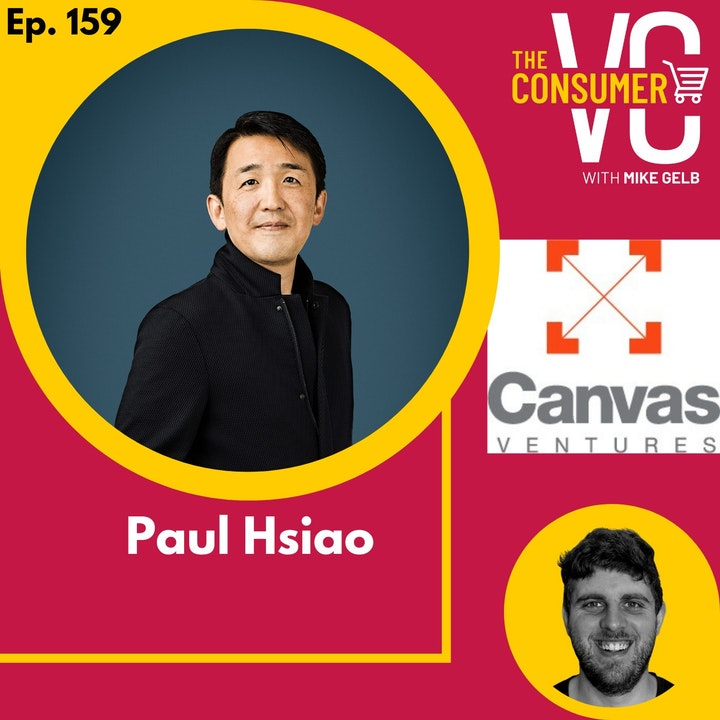 Paul Hsiao (Canvas Ventures) - How the Data Economy Is Impacting Consumer and the State of the Series A