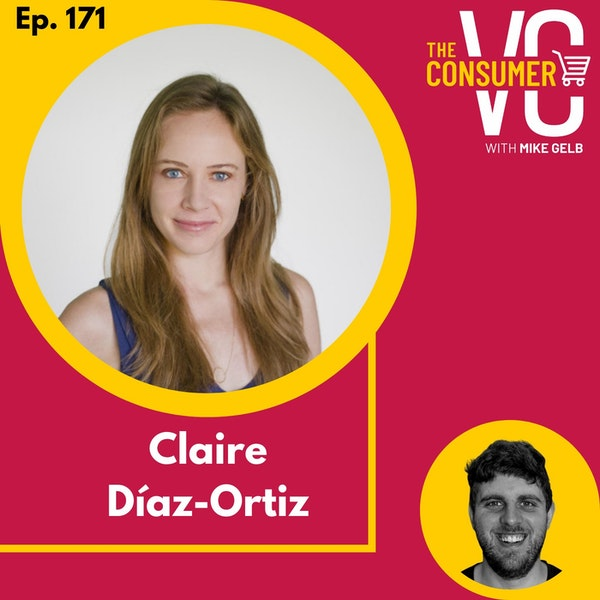 Claire Díaz-Ortiz - Why solo female founders are underserved, investing early in LATAM, and getting the Pope on Twitter