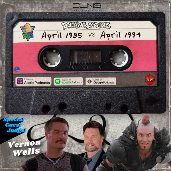 Let off some steam, listen to this retro battle between 1985 & 1994 with Guest Judge Vernon Wells!