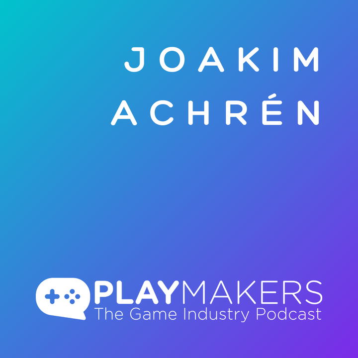 How to Win as a Mobile Game Entrepreneur, With Joakim Achrén