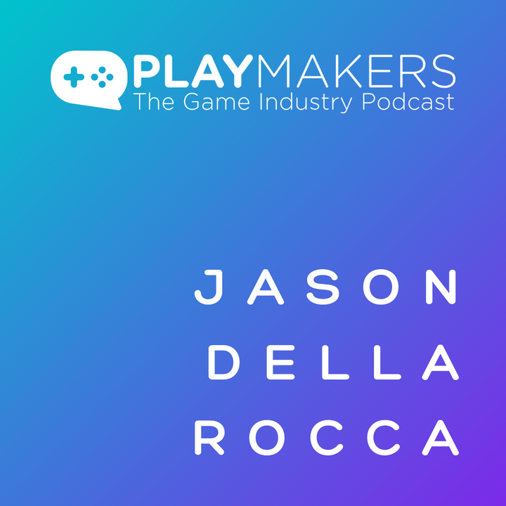 Venture Funding for Game Studios, with Jason Della Rocca