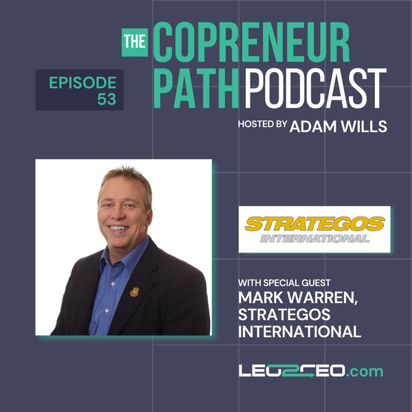 Avoiding Catastrophe and Finding Success in Your Post-LEO Business with Mark Warren