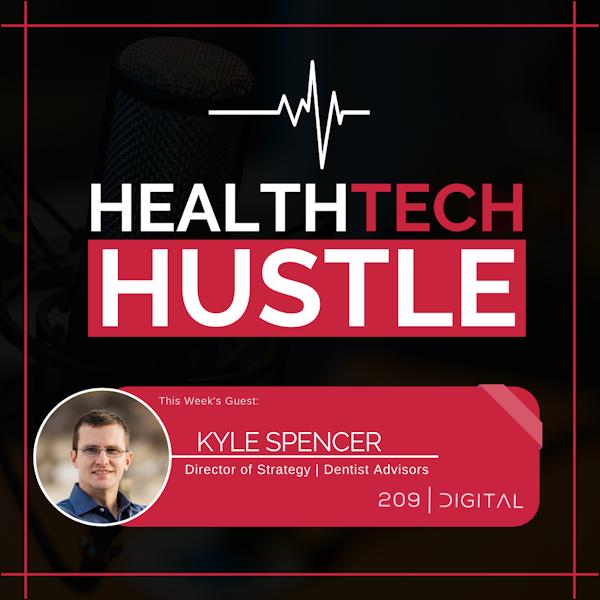 "Episode 13: ""Teaching Holistic Financial Health to Dentists""  Kyle Spencer, Dentist Advisors Image"