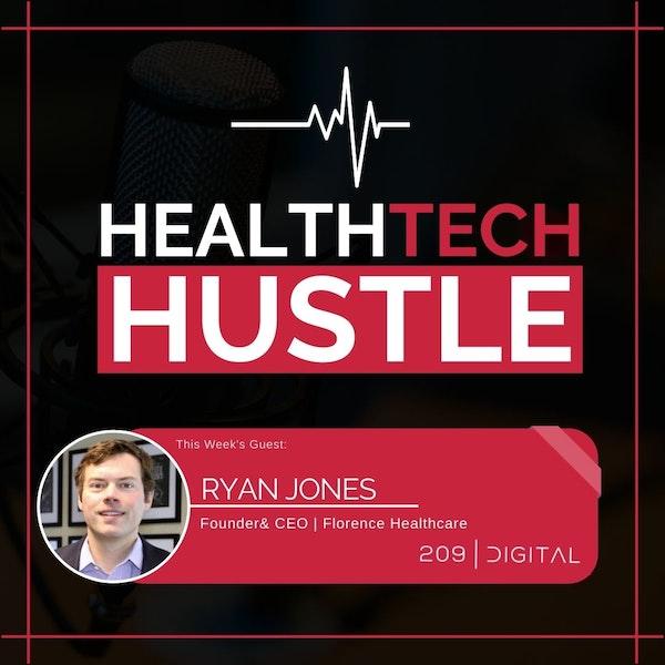 "Episode 35: ""Behaviour Change and Overcoming Resistance in Healthcare"" | Ryan Jones, Florence Healthcare Image"