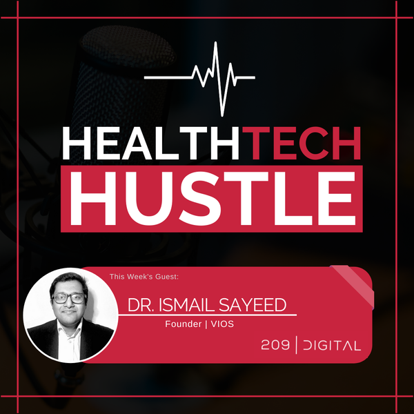 """Episode 12: """"From A Pediatrician to An Entrepreneur""""   Dr. Ismail Sayeed, ViOS Image"""