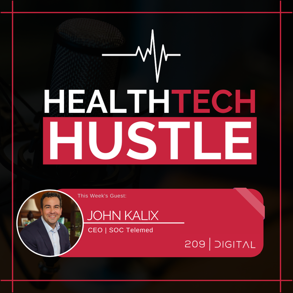 "Episode 39: ""A Health Tech CEO's Handbook"" | John Kalix, SOC Telemed Image"