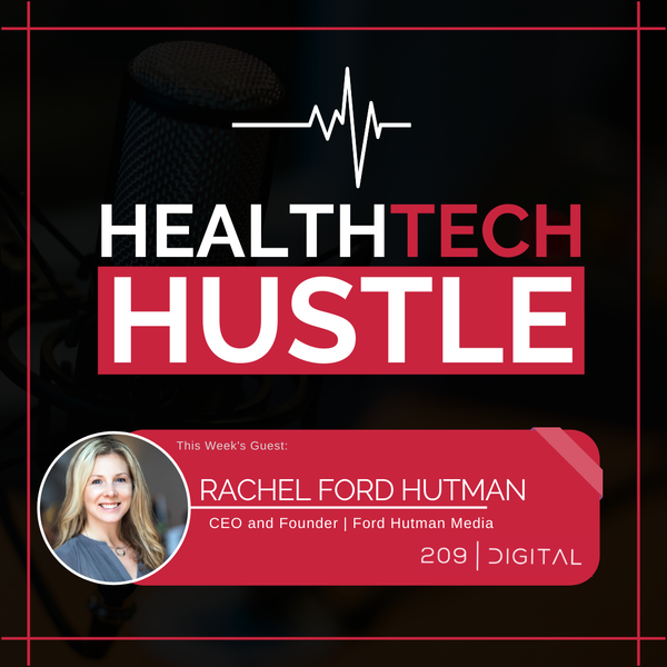 """Episode 31: """"Leveraging Good Relationships and Media Relations to Support a Thriving Healthtech Business"""" 