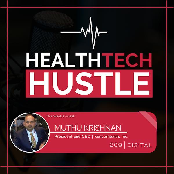 "Episode 28: ""Patient Engagement Is King"" | Muthu Krishnan, Kencorhealth, Inc. Image"