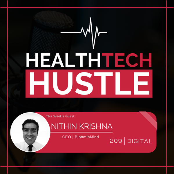 """Episode 3: """"Understanding the Complexities of the End-User""""  Nithin Krishna, BloominMind Healthtech Image"""