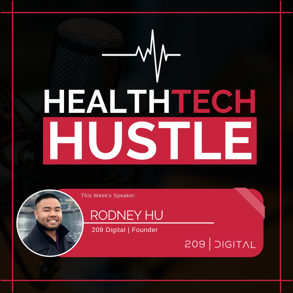 "#34: ""Teaching Others Through The HealthTech Hustle Platform"" | Rodney Hu Image"