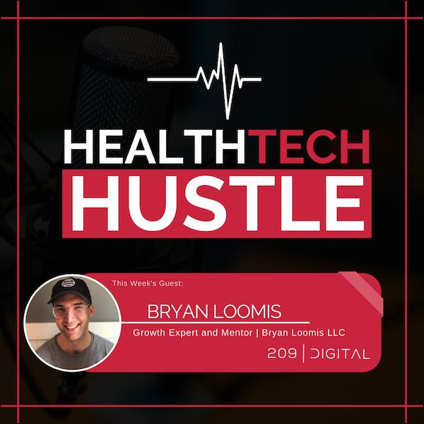 "Episode 29: ""Formula to Success for Growing Digital Health Startups"" | Bryan Loomis, Bryan Loomis LLC Image"