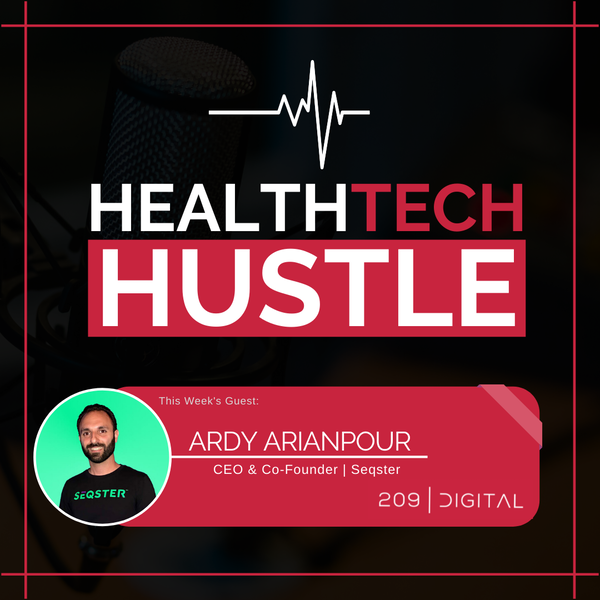 """Episode 20: """"How to Build and Run A Successful SaaS Healthcare Platform""""   Ardy Arianpour, Seqster Image"""