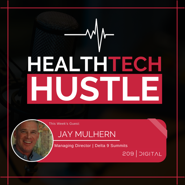 """Episode 5: """"Teaching Doctors the Importance of Medical Cannabis""""   Jay Mulhern, Delta 9 Summits Image"""