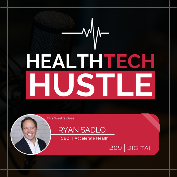 """Episode 8: """"Helping HealthTech Startups Reach Their Commercial Potential""""  Ryan Sadlo, Accelerate Health Image"""