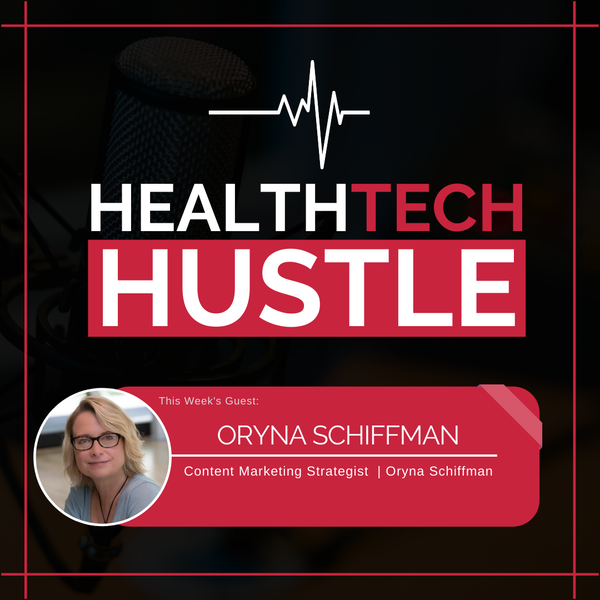 """Episode. 9: """"How to Be a Successful Content Strategist for Health Tech Startups""""   Oryna Schiffman Image"""
