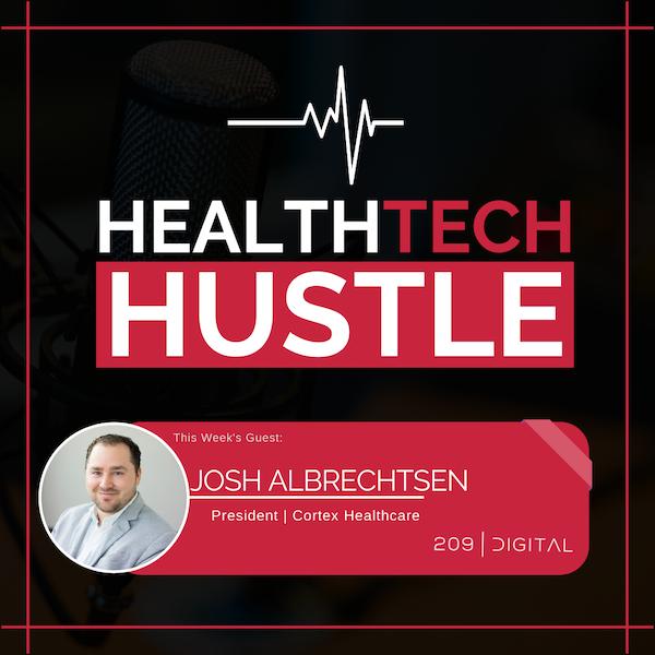"Episode 4: A Health Care Technology for the ""American Grandparents""  Josh Albrechtsen, Cortex Healthcare Image"