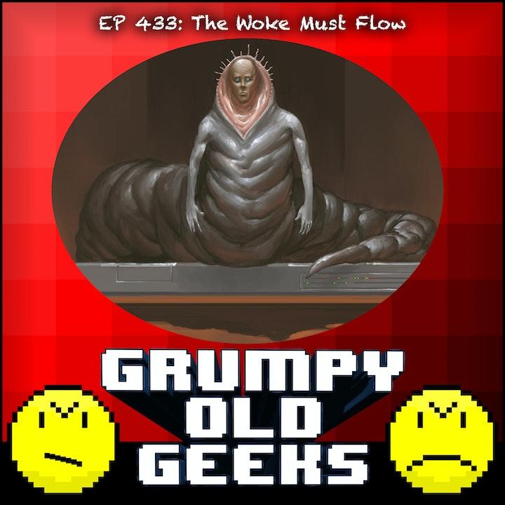 433: The Woke Must Flow
