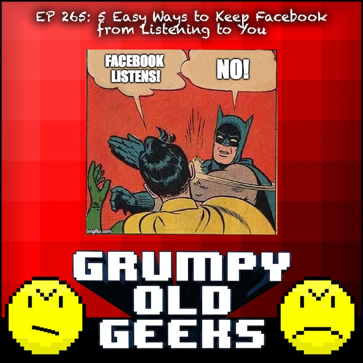 265: 5 Easy Ways To Keep Facebook from Listening To You