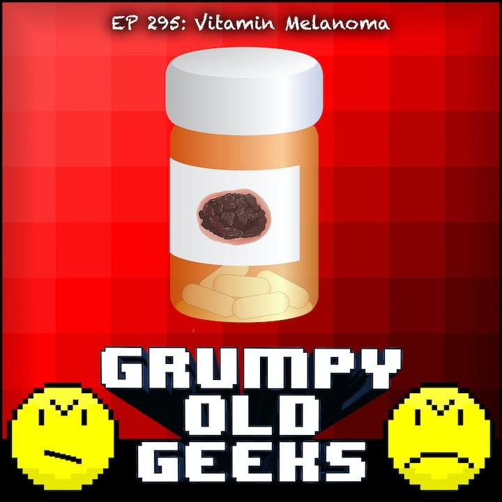295: Vitamin Melanoma