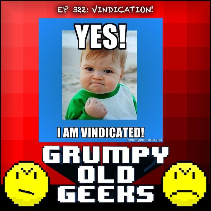 322: VINDICATION!