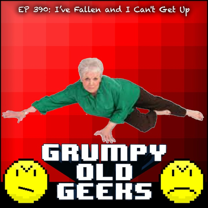 390: I've Fallen and I Can't Get Up