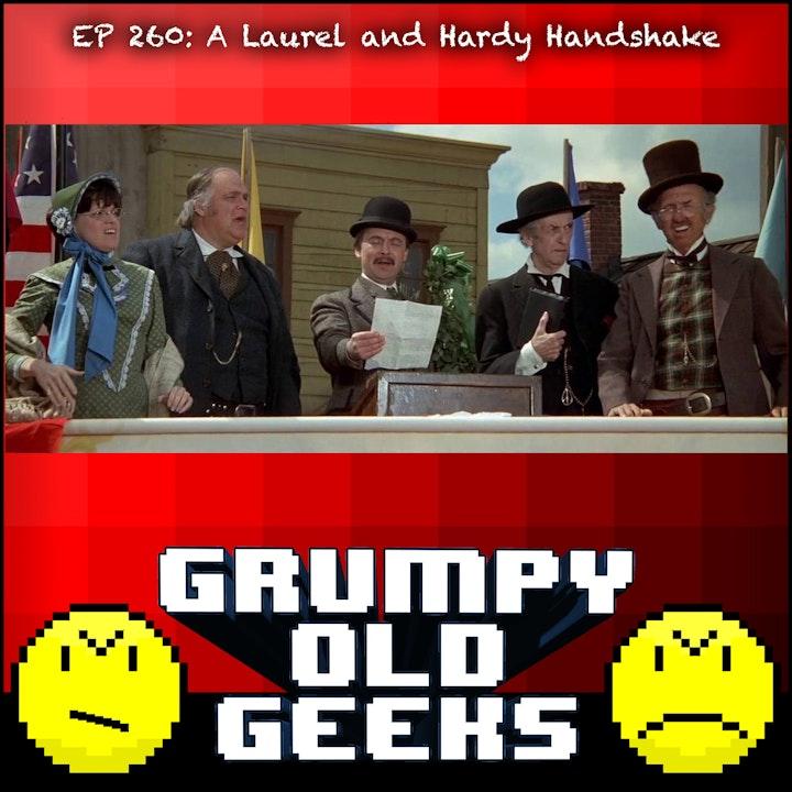 260: A Laurel and Hardy Handshake