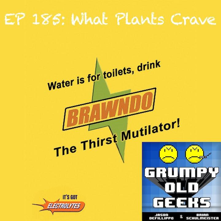 185: What Plants Crave