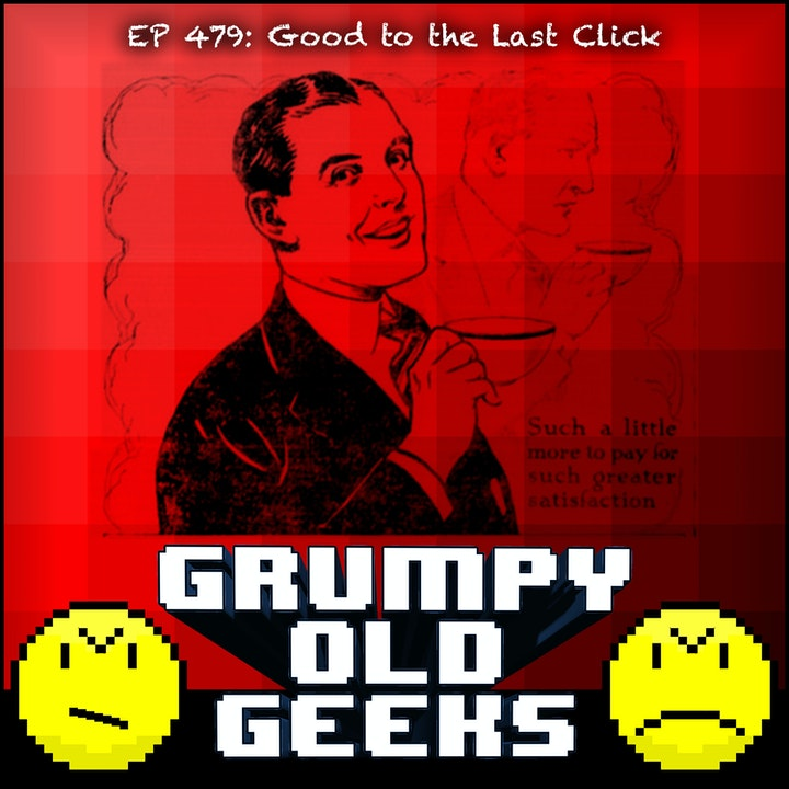 479: Good to the Last Click