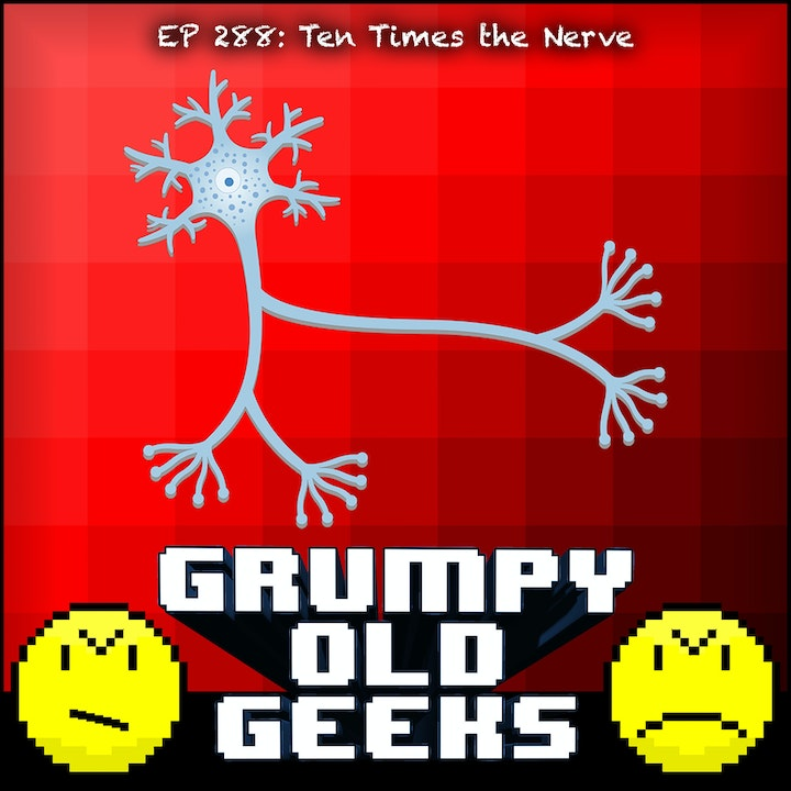 288: Ten Times the Nerve
