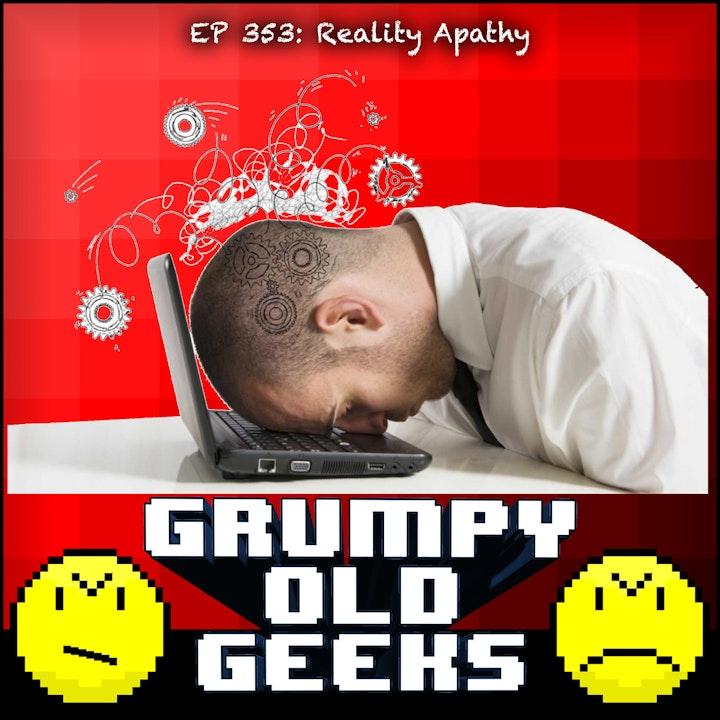 353: Reality Apathy