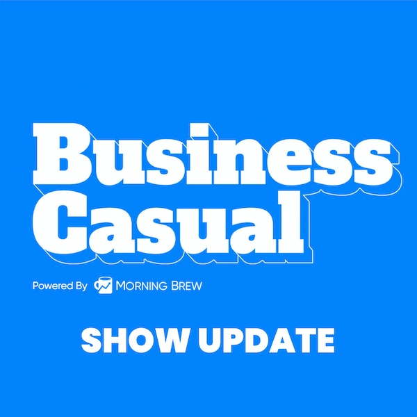 Update: What's Next for Business Casual, Plus Listener Emails! Image