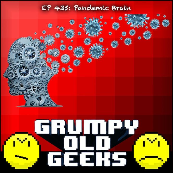 435: Pandemic Brain