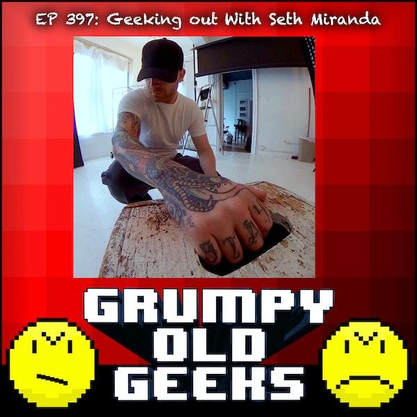 397: Geeking out With Seth Miranda Image
