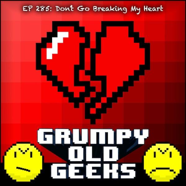 285: Don't Go Breaking My Heart Image