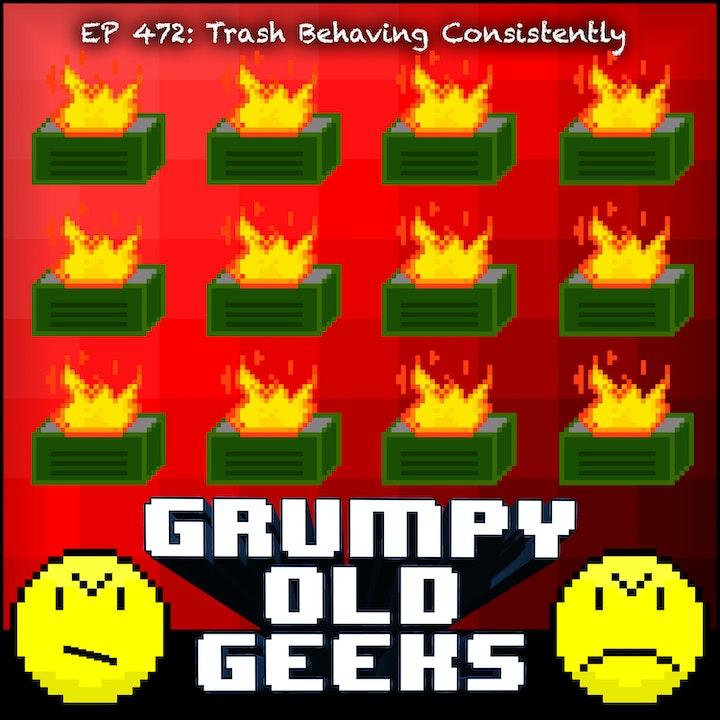 472: Trash Behaving Consistently